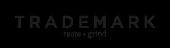 TRADEMARK TASTE + GRIND